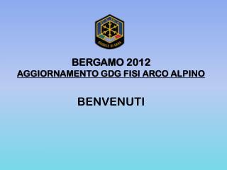 BERGAMO 2012 AGGIORNAMENTO GDG FISI ARCO ALPINO
