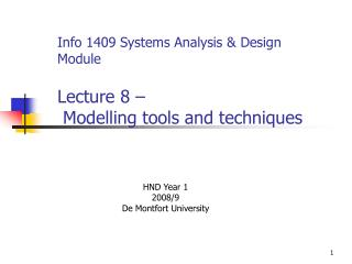 Info 1409 Systems Analysis & Design Module Lecture 8 –  Modelling tools and techniques