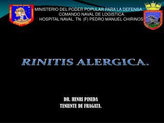 DR. HENRI PINEDA TENIENTE DE FRAGATA.