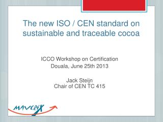 The new ISO / CEN standard on sustainable and traceable cocoa
