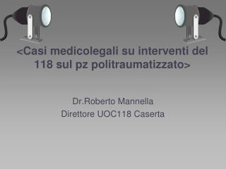 <Casi medicolegali su interventi del 118 sul pz politraumatizzato>