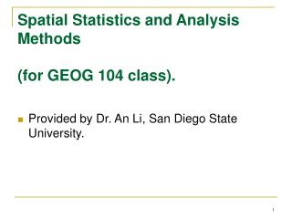 Spatial Statistics and Analysis Methods  for GEOG 104 class.