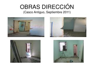 OBRAS DIRECCIÓN (Casco Antiguo, Septiembre 2011)