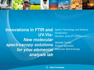 Innovations in FTIR and UV-Vis: New molecular spectroscopy solutions for your elemental analysis lab