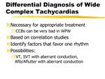 Differential Diagnosis of Wide Complex Tachycardias