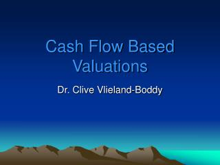 Cash Flow Based Valuations