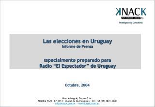 """Las elecciones en Uruguay Informe de Prensa   E specialmente preparado para Radio """"El Espectador"""" de Uruguay"""