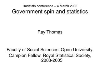 Radstats conference – 4 March 2006 Government spin and statistics