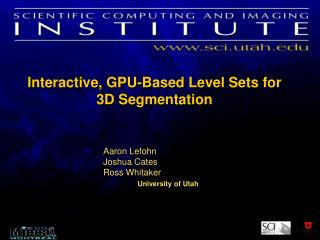 Interactive, GPU-Based Level Sets for 3D Segmentation