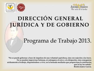 DIRECCIÓN GENERAL JURÍDICA Y DE GOBIERNO .