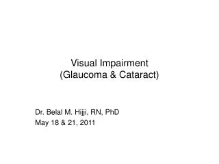 Visual Impairment (Glaucoma & Cataract)