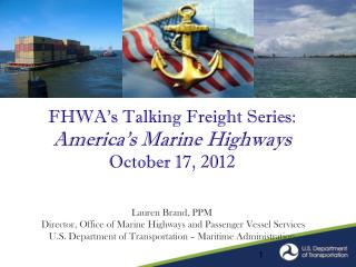 FHWA's Talking Freight Series: America's  Marine  Highways October 17 ,  2012 012