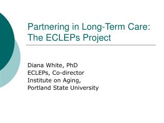 Partnering in Long-Term Care: The ECLEPs Project