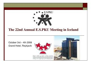 The 22nd Annual E.S.PKU Meeting in Iceland