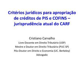 Critérios  jurídicos para apropriação  de  créditos  de PIS e COFINS –  jurisprudência atual  do CARF
