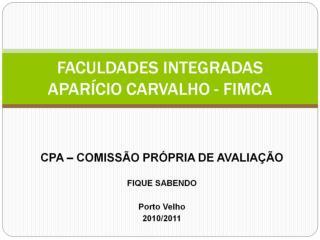 FACULDADES INTEGRADAS APARÍCIO CARVALHO - FIMCA