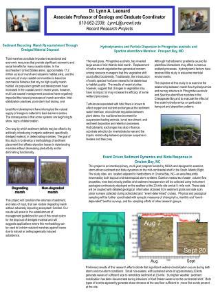 Dr. Lynn A. Leonard Associate Professor of Geology and Graduate Coordinator 910-962-2338;  LynnL@uncwil.edu Recent Rese
