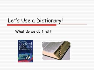 Let's Use a Dictionary!