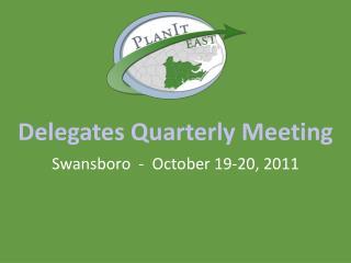 Delegates Quarterly Meeting