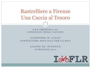 Rastrelliere a Firenze Una Caccia al Tesoro