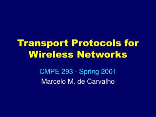 Transport Protocols for Wireless Networks