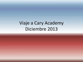 Viaje a  Cary Academy Diciembre 2013