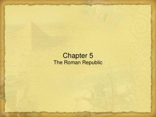 Chapter 5 The Roman Republic