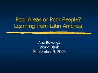 Poor Areas or Poor People  Learning from Latin America