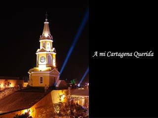 A mi Cartagena Querida