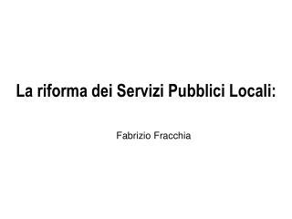 La riforma dei Servizi Pubblici Locali: