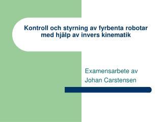 Kontroll och styrning av fyrbenta robotar med hjälp av invers kinematik