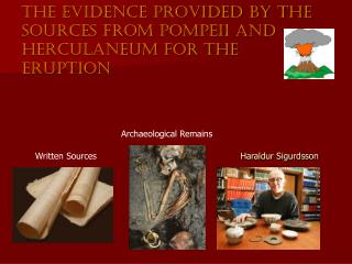 The evidence provided by the sources from Pompeii and   Herculaneum for the eruption
