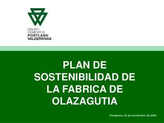 PLAN DE SOSTENIBILIDAD DE LA FABRICA DE OLAZAGUTIA
