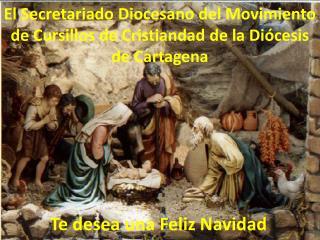 El Secretariado Diocesano del Movimiento de Cursillos de Cristiandad de la Diócesis                           de Cartag