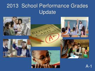 2013  School Performance Grades Update