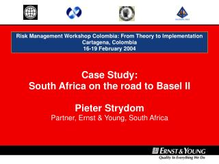 Risk Management Workshop Colombia:  From Theory to Implementation Cartagena, Colombia 16-19 February 2004