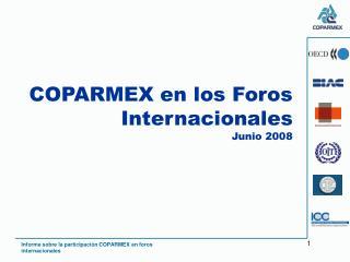COPARMEX en los Foros Internacionales Junio 2008