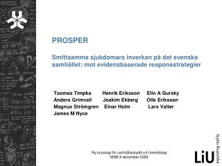 PROSPER  Smittsamma sjukdomars inverkan på det svenska samhället: mot evidensbaserade responsstrategier