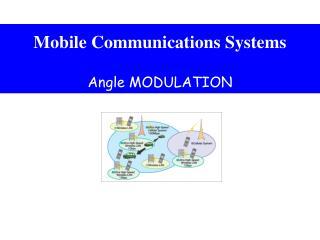 Mobile Communications Systems Angle MODULATION