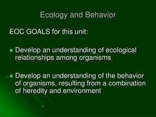 Ecology and Behavior
