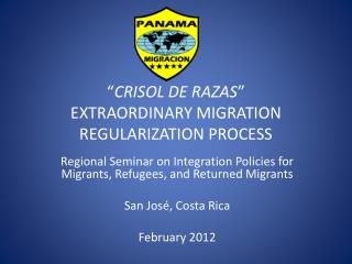 """ CRISOL DE RAZAS ""  EXTRAORDINARY MIGRATION REGULARIZATION PROCESS"