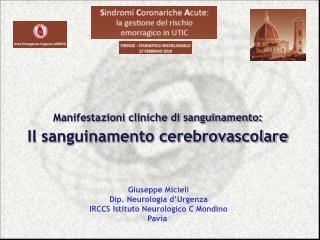 Giuseppe  Micieli Dip . Neurologia d'Urgenza IRCCS Istituto Neurologico C Mondino Pavia
