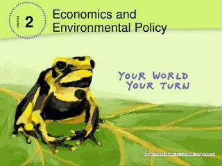 Economics and  Environmental Policy