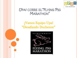 "Upa! corre  el""Flying Pig Marathon """