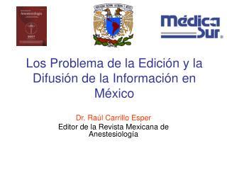 Los Problema de la Edici�n y la Difusi�n de la Informaci�n en M�xico