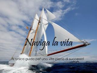 Naviga la vita