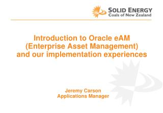 Introduction to Oracle eAM  (Enterprise Asset Management)  and our implementation experiences