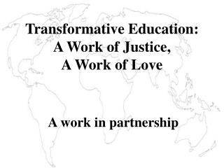 Transformative Education: A Work of Justice, A Work of Love