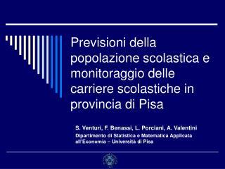 Previsioni della popolazione scolastica e monitoraggio delle carriere scolastiche in provincia di Pisa