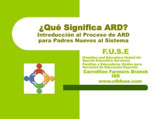 �Qu� Significa ARD? Introducci�n al Proceso de ARD  para Padres Nuevos al Sistema